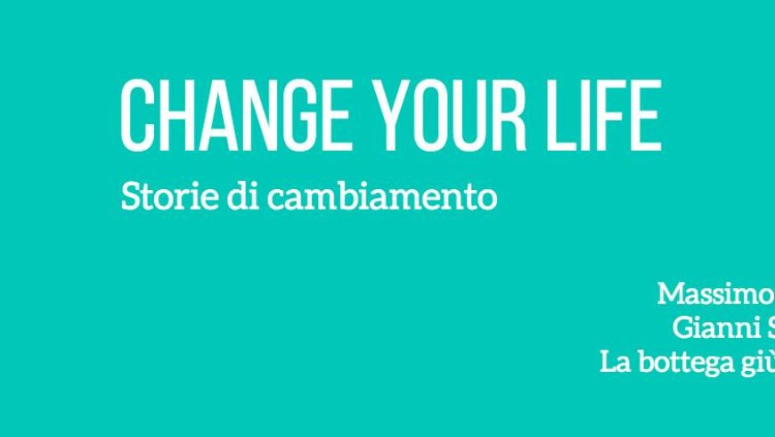 Evento: Change your life – II edizione!